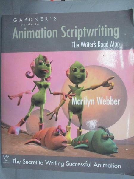 【書寶二手書T1/設計_WGD】Gardner's Guide to Animation Scriptwriting
