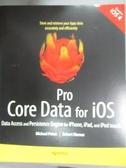 【書寶二手書T8/原文書_XGL】Pro Core Data for iOS: Data Access and Pers