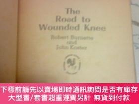 二手書博民逛書店the罕見road to wounded kneeY13457 by robert burnette john