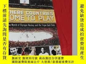 二手書博民逛書店Where罕見Countries Come to Play: Celebrating ... (大16開,硬精裝)