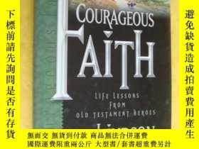 二手書博民逛書店COURAGEOUS罕見FAITH:Life lessons from old testament heroes奇
