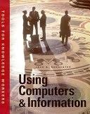 二手書博民逛書店《Using Computers and Information: Tools for Knowledge Workers》 R2Y ISBN:1575760592