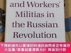 二手書博民逛書店Red罕見Guards and Workers Militias in the RussianY94821 R