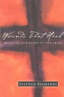 二手書博民逛書店《Wounds That Heal: Bringing Our Hurts to the Cross》 R2Y ISBN:0830832254