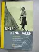 【書寶二手書T6/原文書_BAG】Unter Kannibalen und andere Abenteuerberich