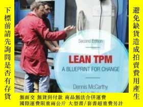 二手書博民逛書店Lean罕見Tpm Second Edition: A Blueprint For Change-精益Tpm第二版