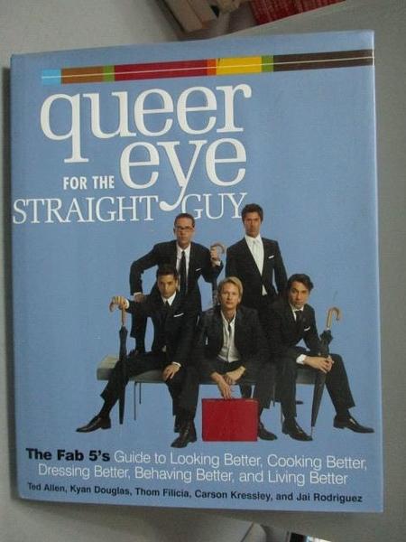 【書寶二手書T4/財經企管_XAD】Queer Eye for the Straight Guy_Allen, Ted