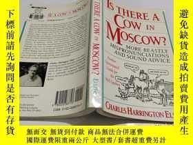 二手書博民逛書店IS罕見THERE A COW IN MOSCOWY9212