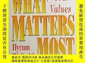 二手書博民逛書店What罕見Matters Most:The Power Of Living Your ValuesY3579