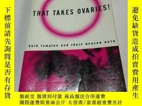 二手書博民逛書店THAT罕見TAKES OVARIES(英文)Y200392 E