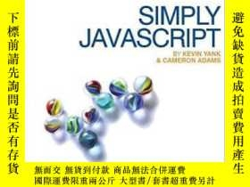 二手書博民逛書店Simply罕見JavascriptY364682 Kevin Yank Sitepoint 出版2007