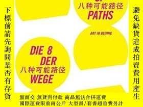 二手書博民逛書店The罕見8 of Paths: Art in BeijingY