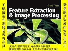 二手書博民逛書店Feature罕見Extraction & Image Processing, Second EditionY