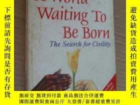 二手書博民逛書店A罕見WORLD WAITING TO BE BORN:THE