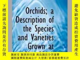 二手書博民逛書店Orchids;罕見A Description of the Species and Varieties Grow