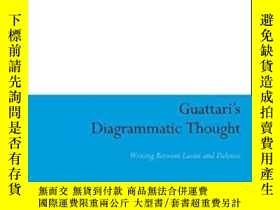 二手書博民逛書店Guattari s罕見Diagrammatic Thought-瓜塔裏的圖解思想Y436638 Janell