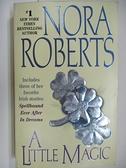 【書寶二手書T7/原文小說_AAK】A Little Magic_Nora Roberts