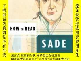 二手書博民逛書店How罕見To Read SadeY256260 John Phillips Granta Books 出版