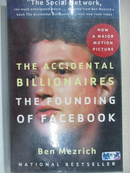 【書寶二手書T1/財經企管_A43】The Accidental Billionaires: The Founding of Facebook_Mezrich, Ben