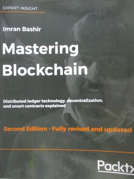 【書寶二手書T2/電腦_ZFW】Mastering Blockchain_Imran Bashir