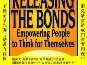 二手書博民逛書店Releasing罕見The BondsY256260 Steven Hassan Freedom Of Mi
