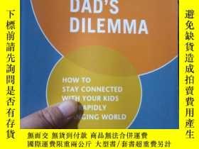 二手書博民逛書店The罕見Modern Dad s Dilemma: How t