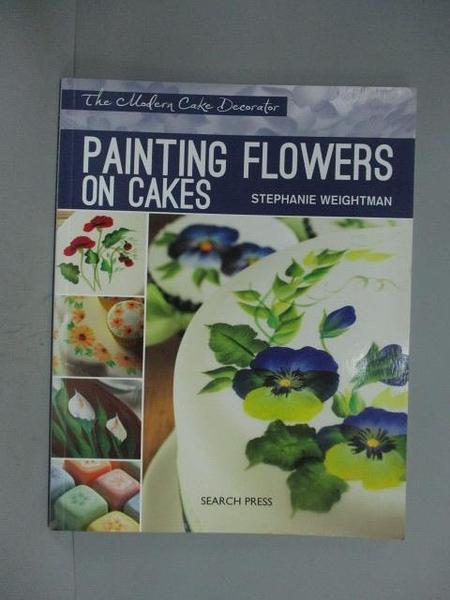 【書寶二手書T2/藝術_ZBK】Painting Flowers on Cakes_Weightman, Stephan
