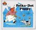 二手書博民逛書店 《Polka-Dot Puppy》 R2Y ISBN:0895656752│JaneBelkMoncure