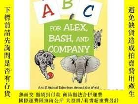 二手書博民逛書店A-B-C罕見for Alex, Bash, and Company: A to Z ...-A-B-C代表亞歷克