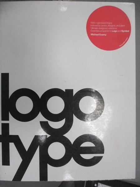 【書寶二手書T7/設計_JMG】Logotype_Evamy, Michael