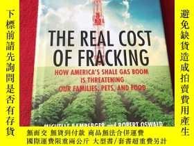 二手書博民逛書店The罕見Real Cost of Fracking: How Americas Shale Gas Boom I