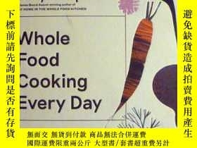 二手書博民逛書店英文原版罕見Whole Food Cooking Every Day 烹飪天然食物Y20868 Amy Cha
