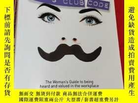 二手書博民逛書店Cracking罕見the Boy s Club Code: The Woman s Guide to Being