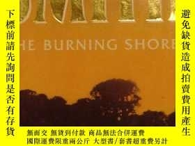二手書博民逛書店The罕見Burning ShoreY12620 Wilbur