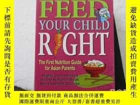二手書博民逛書店FEED罕見YOUR CHILD RIGHT:THE FIRST NUTRITION GUIDE FOR ASIA