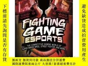 二手書博民逛書店Fighting罕見Game Esports: The Comp