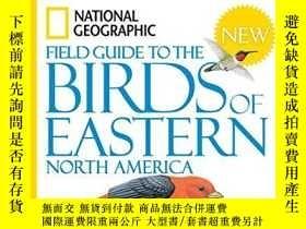 二手書博民逛書店National罕見Geographic Field Guide To The Birds Of Eastern