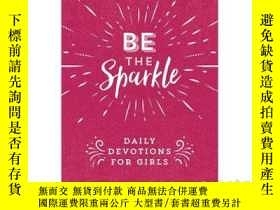 二手書博民逛書店Be罕見the Sparkle: Daily Devotions