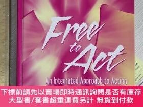 二手書博民逛書店Free罕見to act an integrated approach to acting art and cra