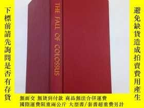 二手書博民逛書店THE罕見FALL OF COLOSSUS(精裝)Y11016 THE FALL OF COLOSSUS TH