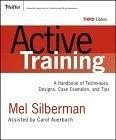 二手書 Active Training: A Handbook of Techniques, Designs, Case Examples, and Tips (Active Training Se R2Y 0787976237