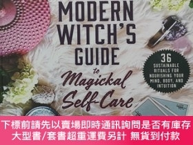 二手書博民逛書店The罕見Modern Witch s Guide to Magickal Self-Care: 36 Susta