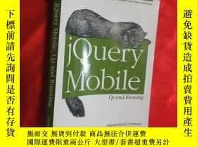 二手書博民逛書店jQuery罕見Mobile: Up and Running (16開) 【詳見圖】Y5460 Maximil