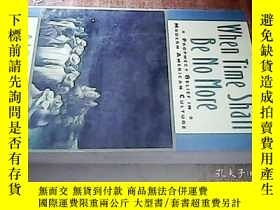 二手書博民逛書店WHEN罕見TIME SHALL BE NO MOREY2384