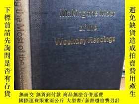 二手書博民逛書店MAKING罕見THE MOST OF THE WEEKDAY READINGS 宗教類Y411026 MCN