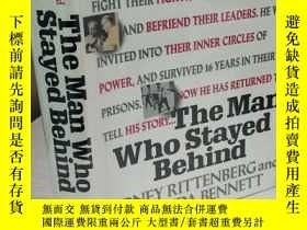 二手書博民逛書店The罕見Man Who Stayed Behind 【精裝本,英文原版, 佳】Y11617 Sidney R