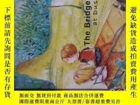 二手書博民逛書店The罕見Bridge at DuskY164658 Xueju