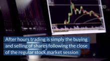 After Hours Trading: Here's What It Is And Why It Can Help You In The Stock Market