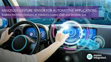 Maxim Integrated Enables Dynamic Gesture Sensing for Automotive Applications at Industry's Lowest Cost and Smallest Size