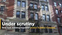 New York building regulator probes Kushner Companies properties